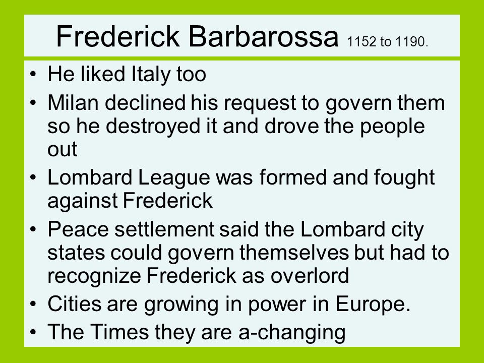 Frederick Barbarossa 1152 to 1190.