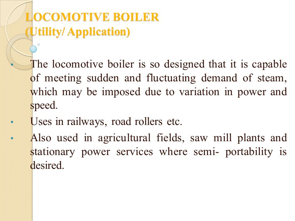 LOCOMOTIVE BOILER (Utility/ Application)