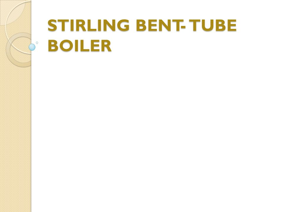 STIRLING BENT- TUBE BOILER
