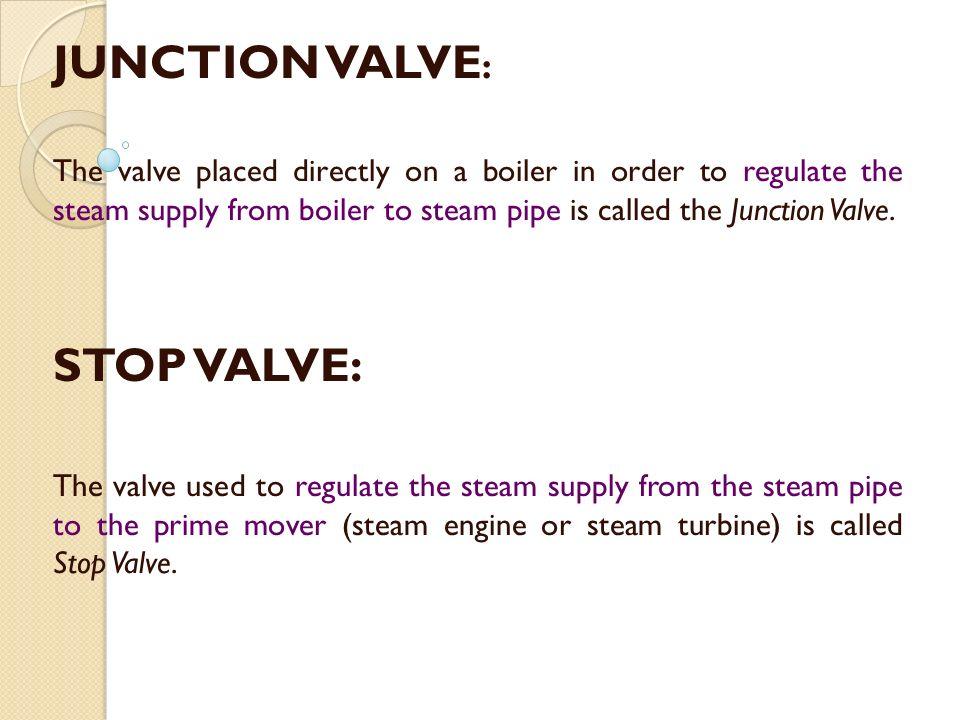 JUNCTION VALVE: STOP VALVE: