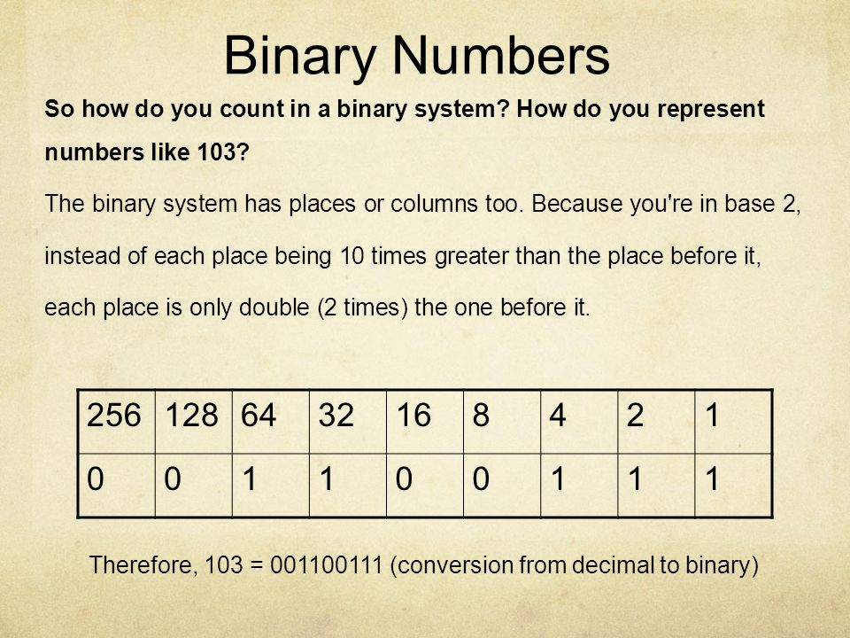 Binary Numbers So how do you count in a binary system How do you represent. numbers like 103