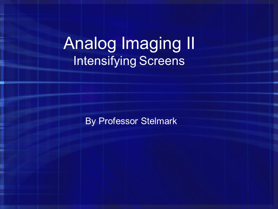 Analog Imaging II Intensifying Screens