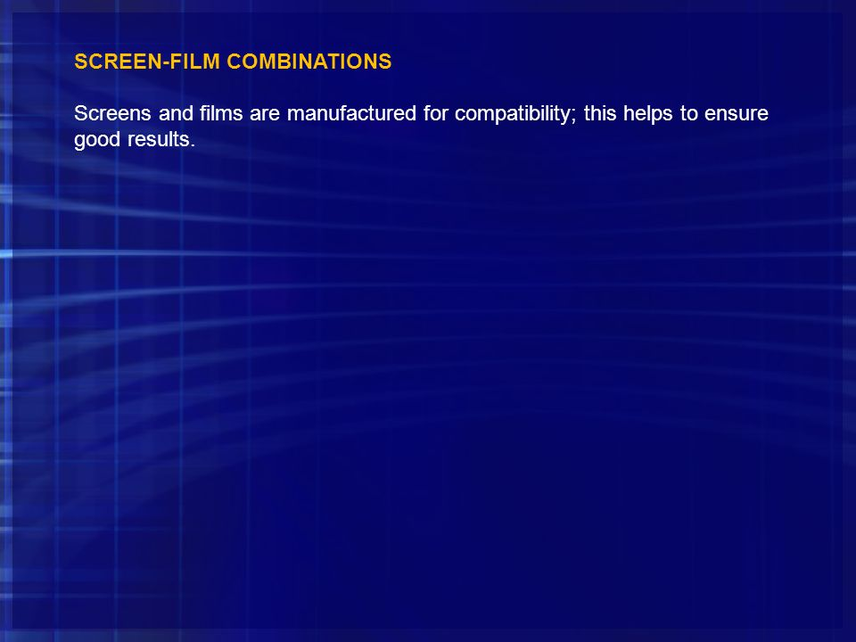 SCREEN-FILM COMBINATIONS