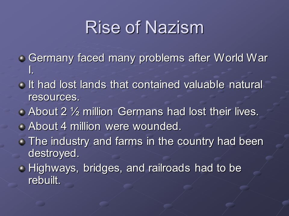 Rise of Nazism Germany faced many problems after World War I.