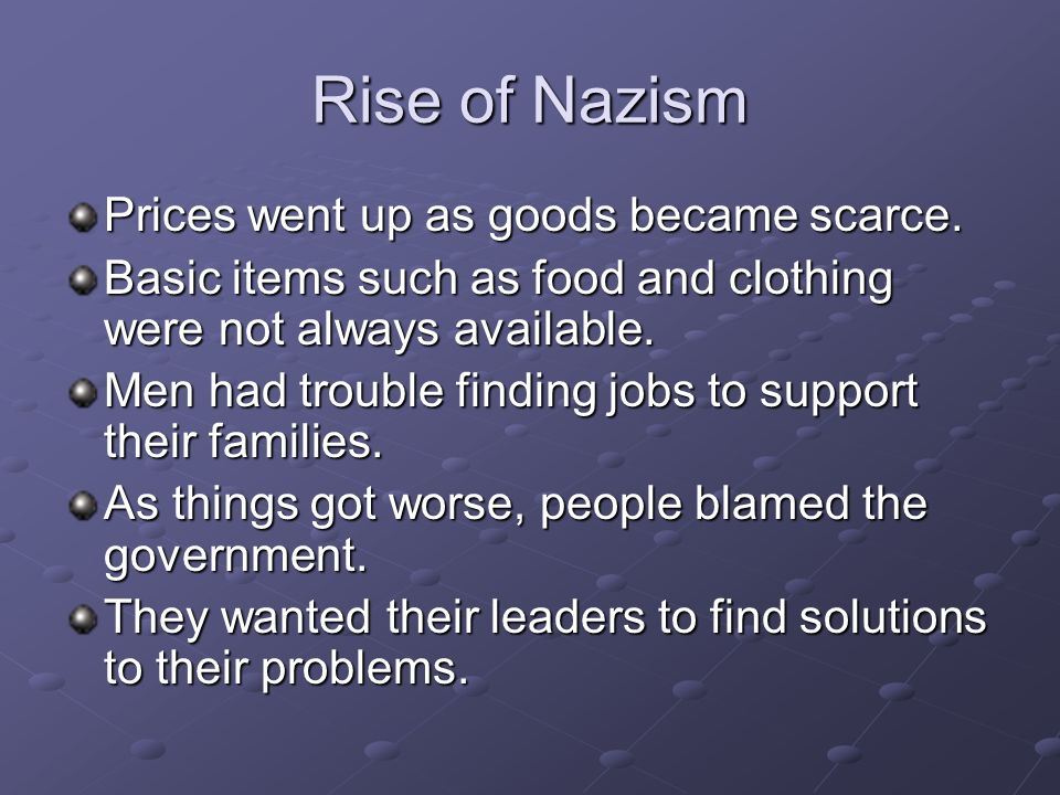 Rise of Nazism Prices went up as goods became scarce.
