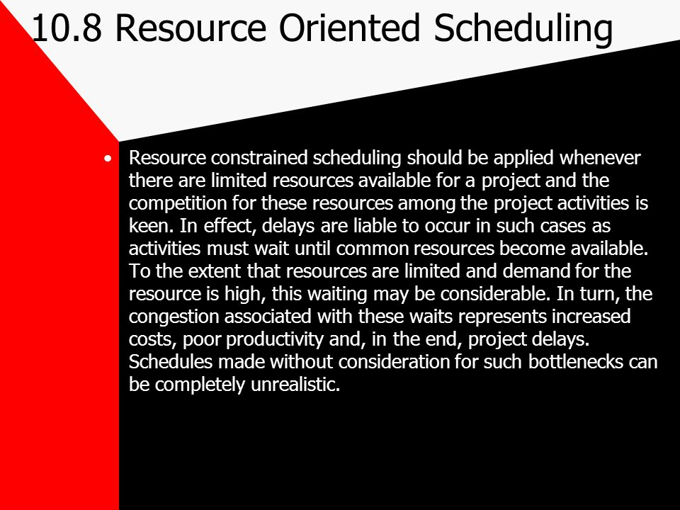10.8 Resource Oriented Scheduling