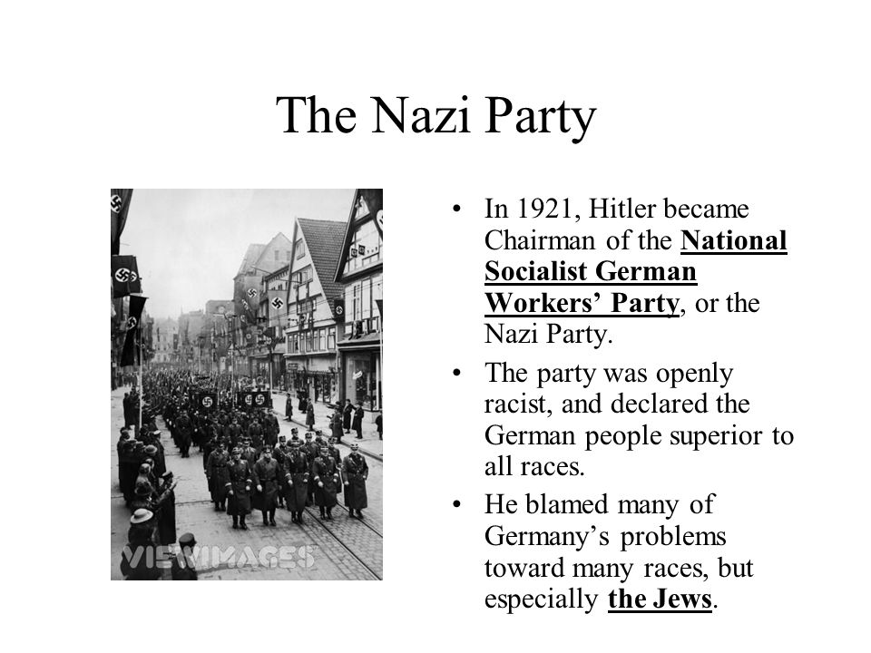 The Nazi Party In 1921, Hitler became Chairman of the National Socialist German Workers' Party, or the Nazi Party.