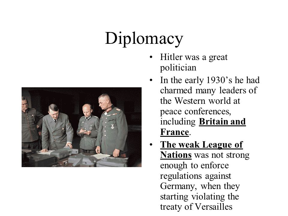 Diplomacy Hitler was a great politician