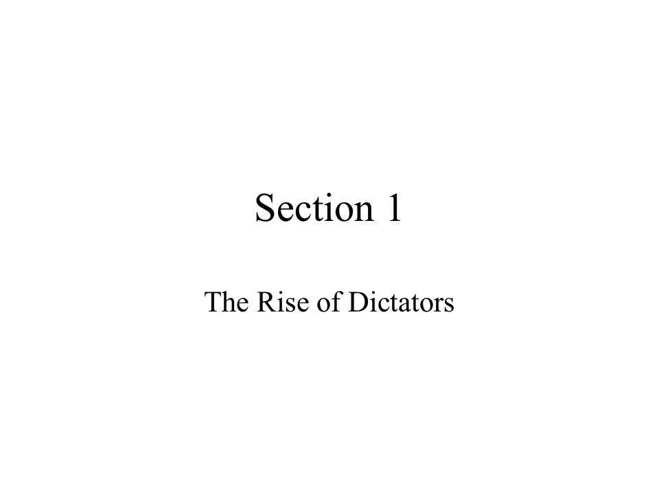 Section 1 The Rise of Dictators