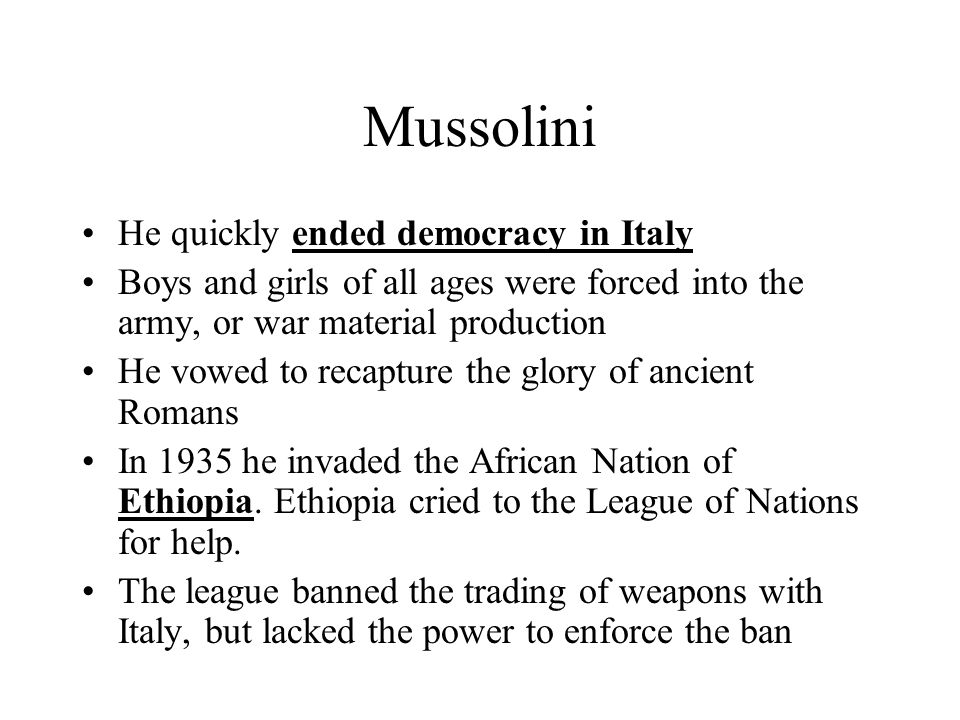 Mussolini He quickly ended democracy in Italy