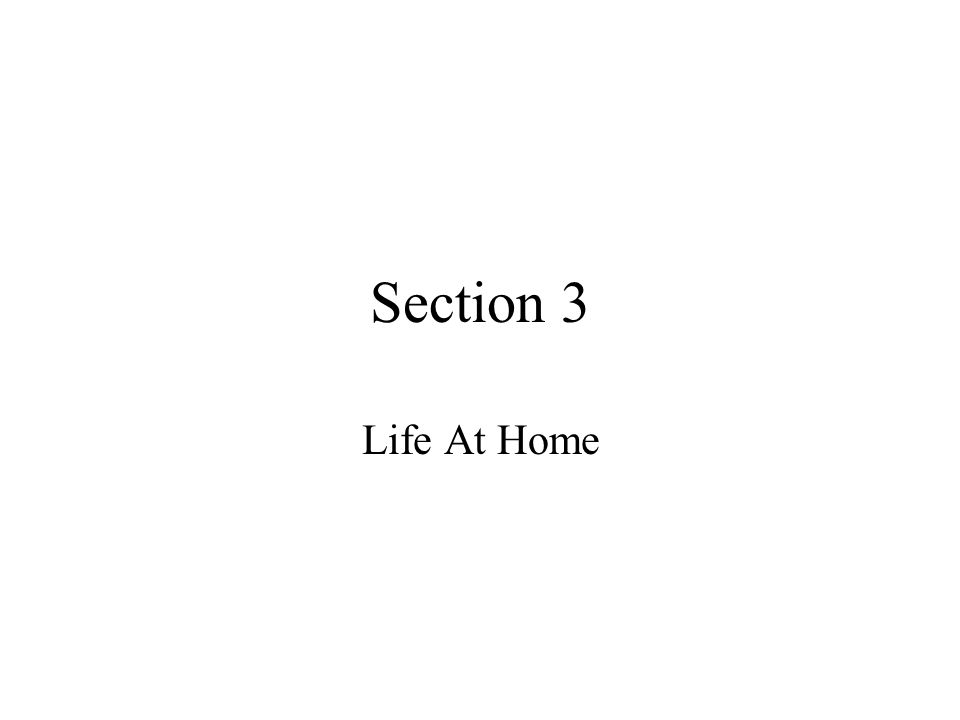 Section 3 Life At Home