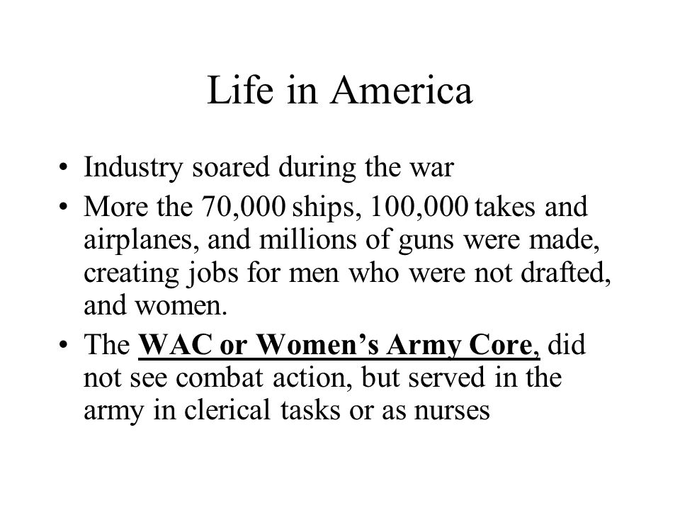 Life in America Industry soared during the war