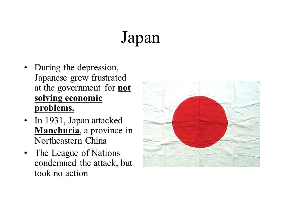 Japan During the depression, Japanese grew frustrated at the government for not solving economic problems.