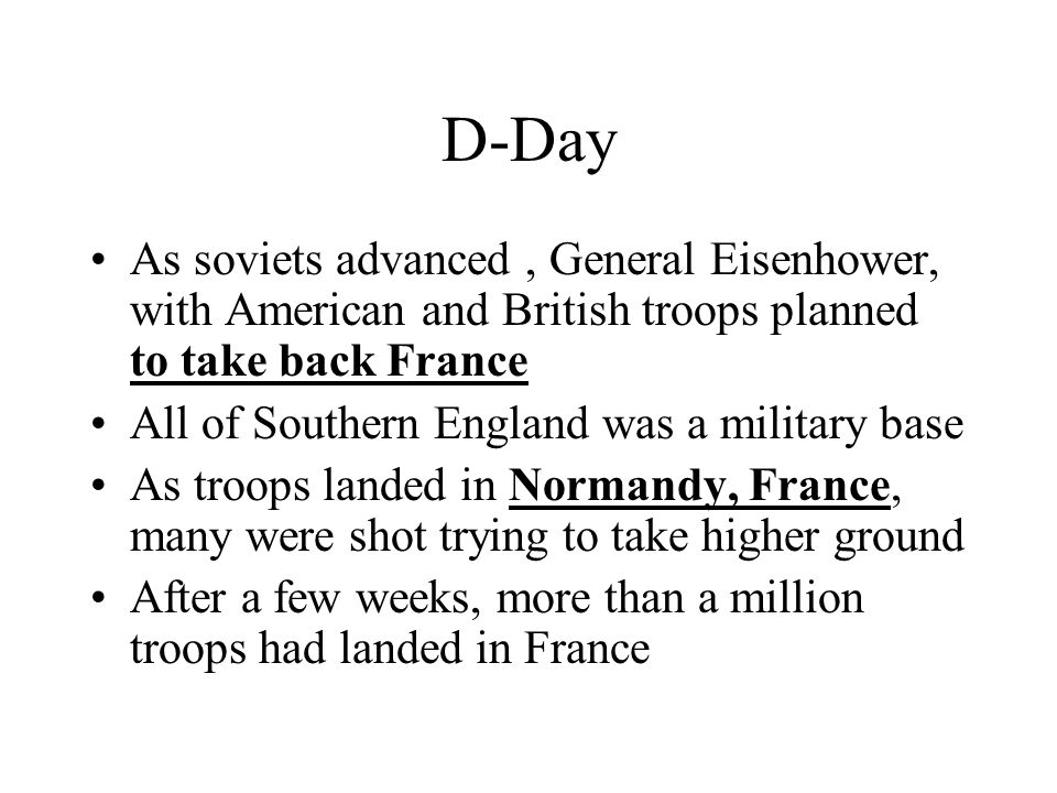 D-Day As soviets advanced , General Eisenhower, with American and British troops planned to take back France.