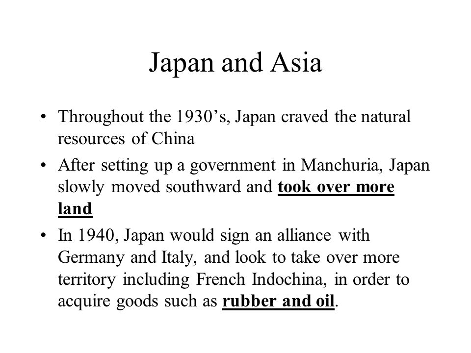 Japan and Asia Throughout the 1930's, Japan craved the natural resources of China.