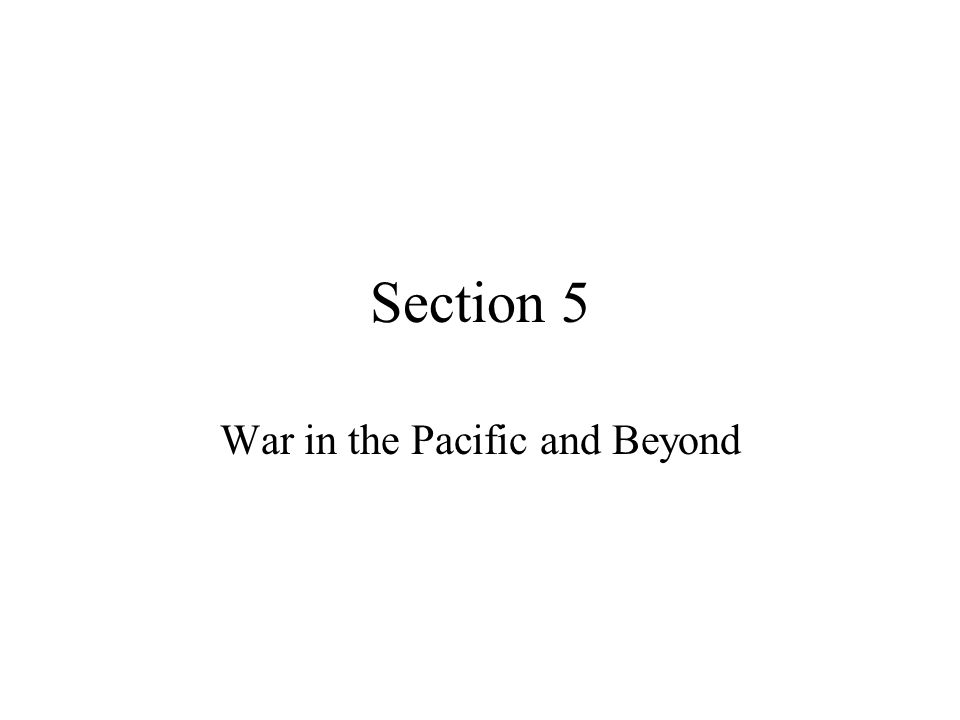 War in the Pacific and Beyond