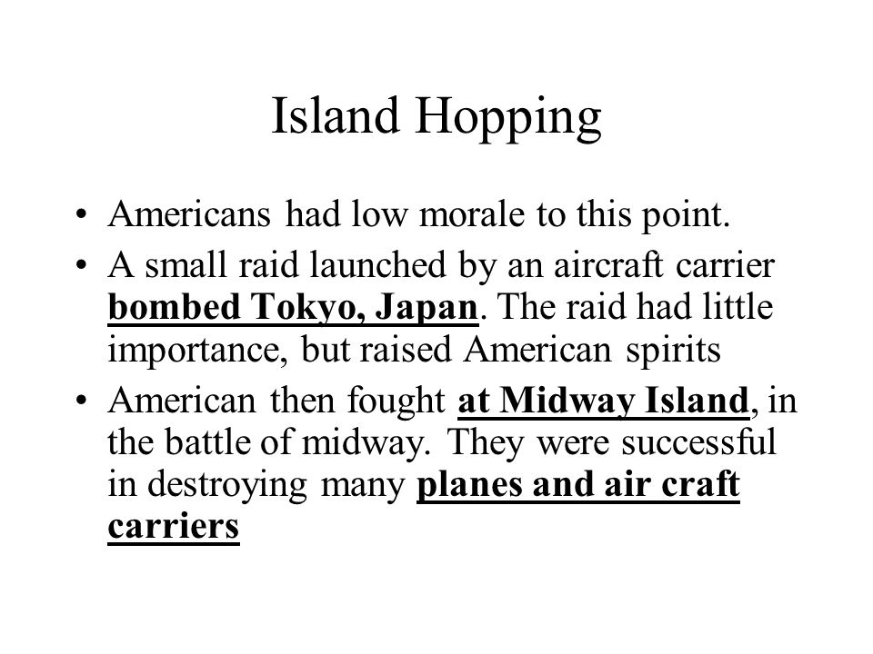 Island Hopping Americans had low morale to this point.