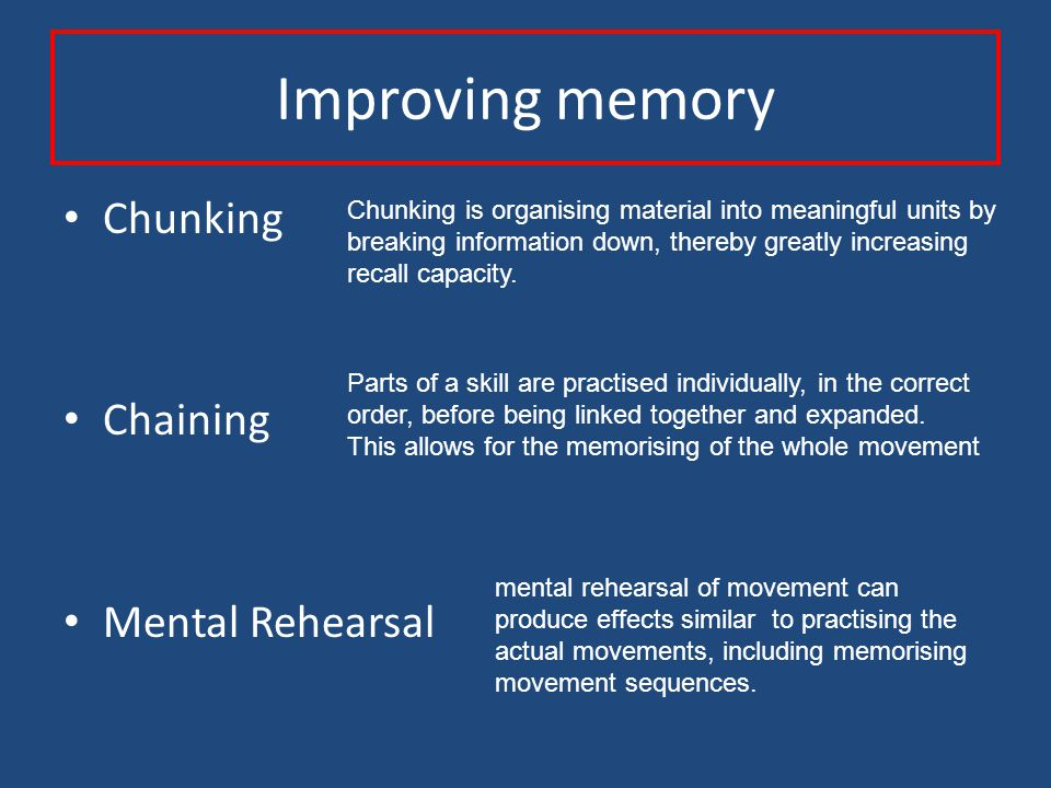 Improving memory Chunking Chaining Mental Rehearsal