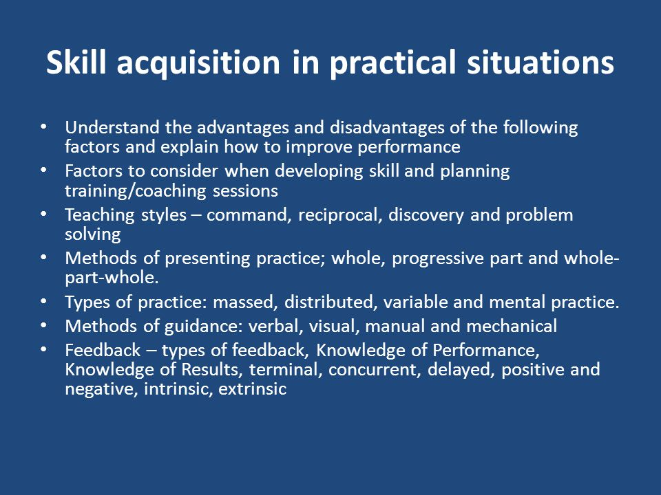 Skill acquisition in practical situations