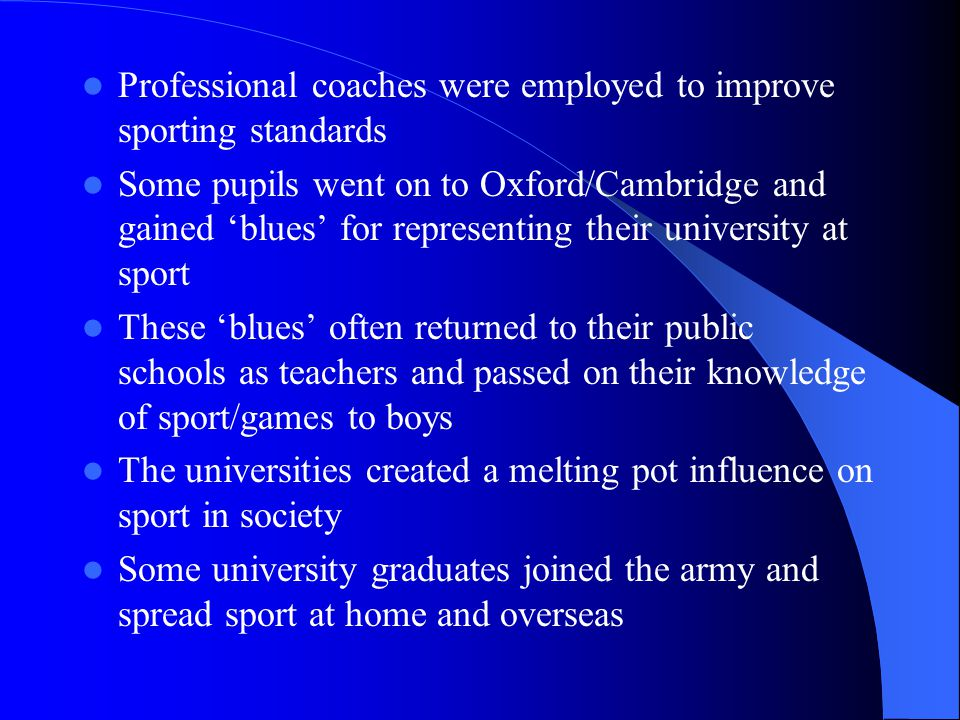 Professional coaches were employed to improve sporting standards