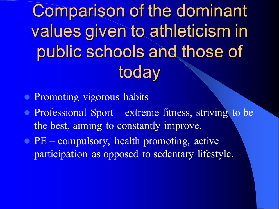 Comparison of the dominant values given to athleticism in public schools and those of today