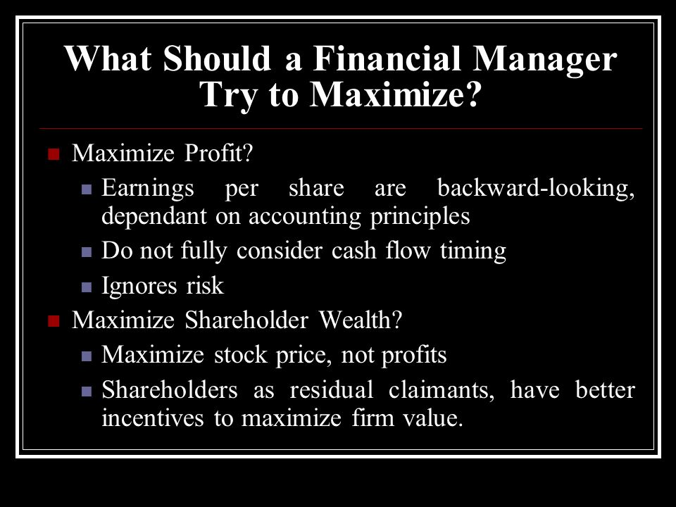 What Should a Financial Manager Try to Maximize