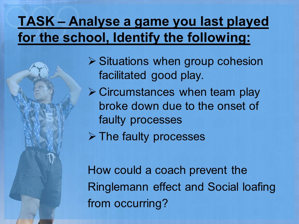 TASK – Analyse a game you last played for the school, Identify the following: