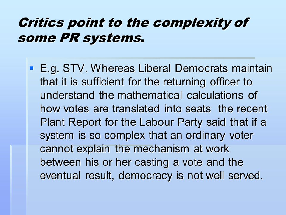 Critics point to the complexity of some PR systems.