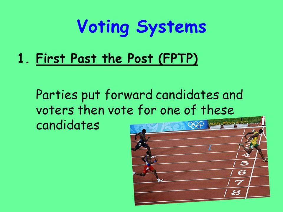 Voting Systems First Past the Post (FPTP)
