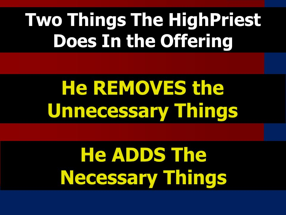 He REMOVES the Unnecessary Things He ADDS The Necessary Things
