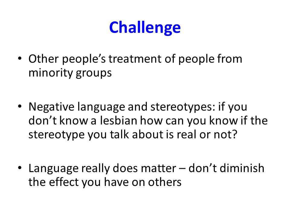 Challenge Other people's treatment of people from minority groups