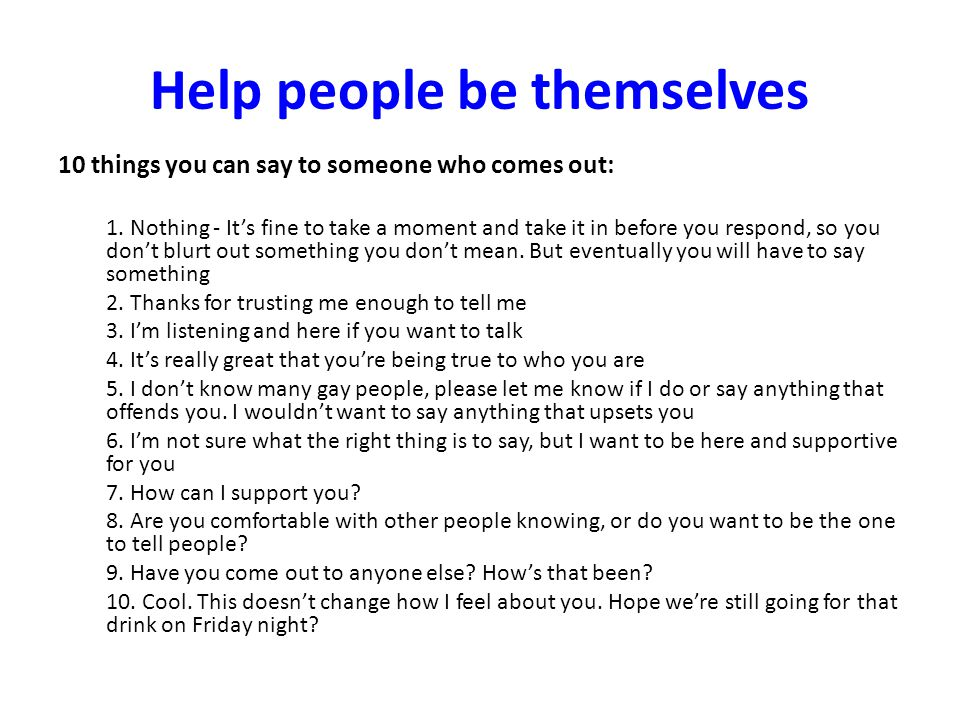 Help people be themselves