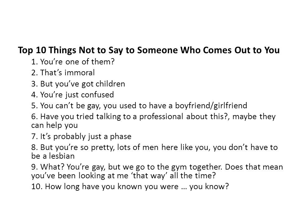 Top 10 Things Not to Say to Someone Who Comes Out to You
