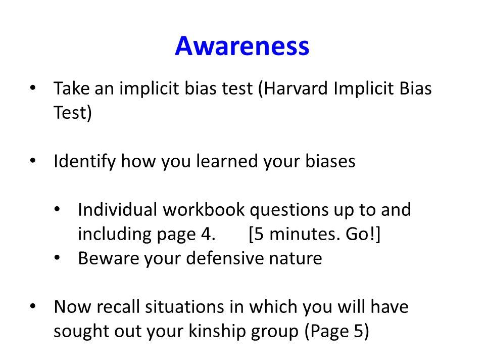 Awareness Take an implicit bias test (Harvard Implicit Bias Test)