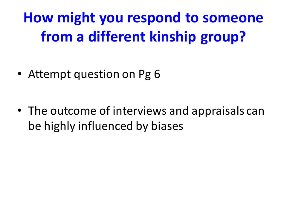 How might you respond to someone from a different kinship group