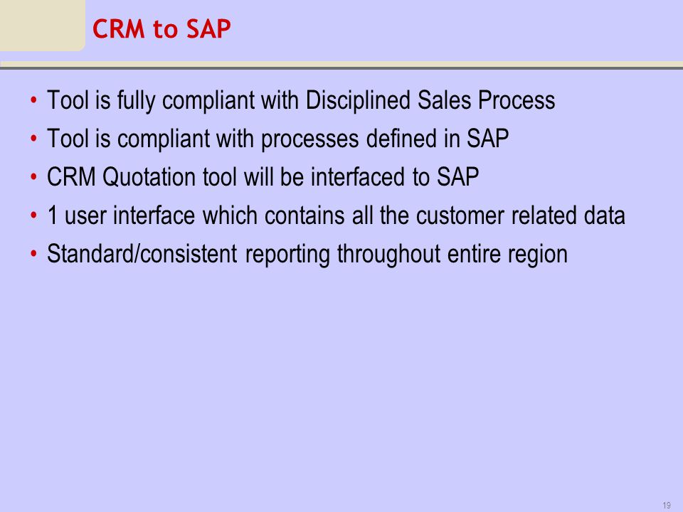 Tool is fully compliant with Disciplined Sales Process