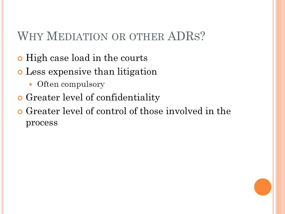 Why Mediation or other ADRs