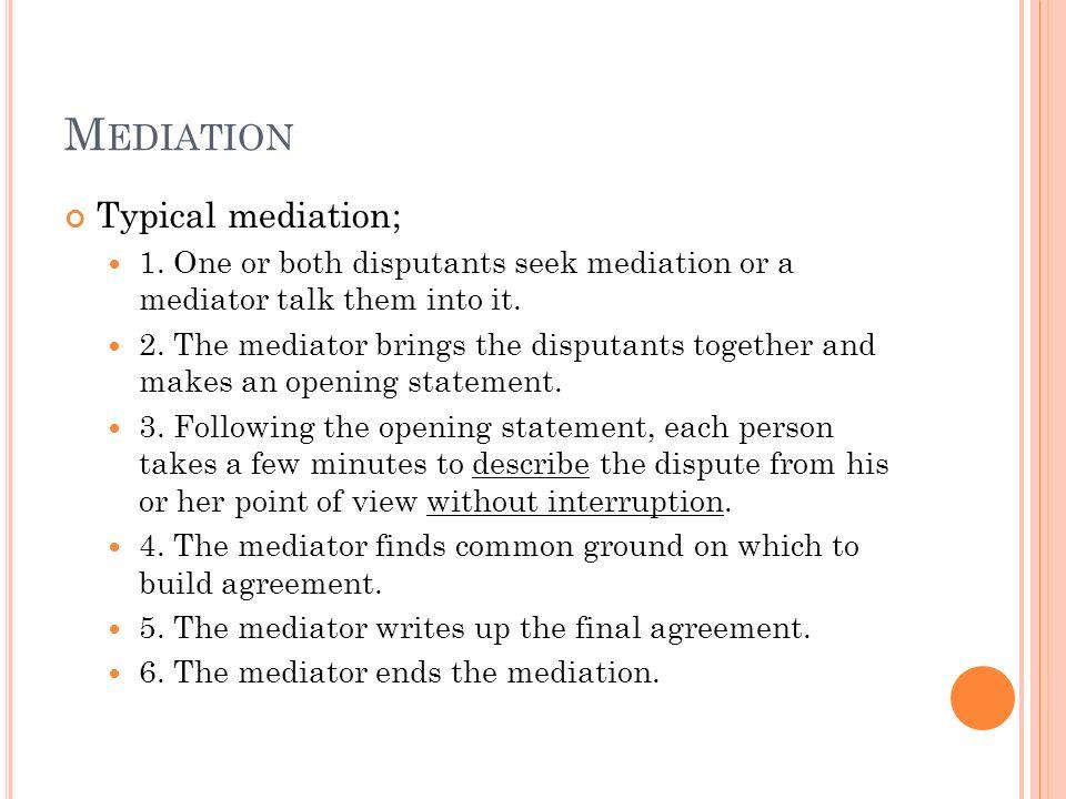 Mediation Typical mediation;