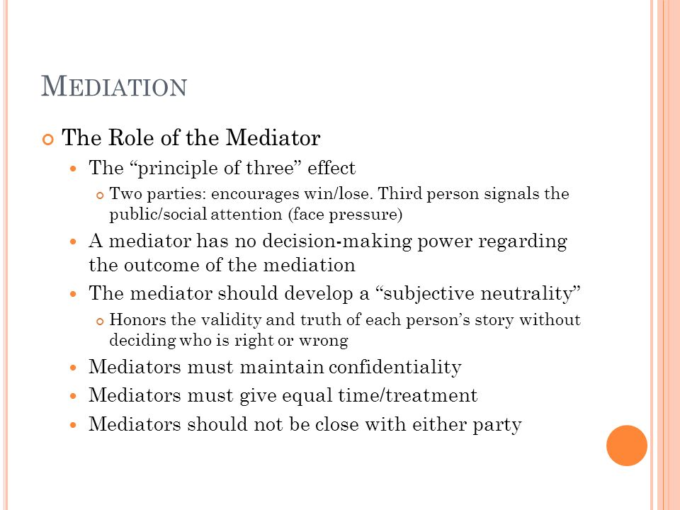 Mediation The Role of the Mediator The principle of three effect