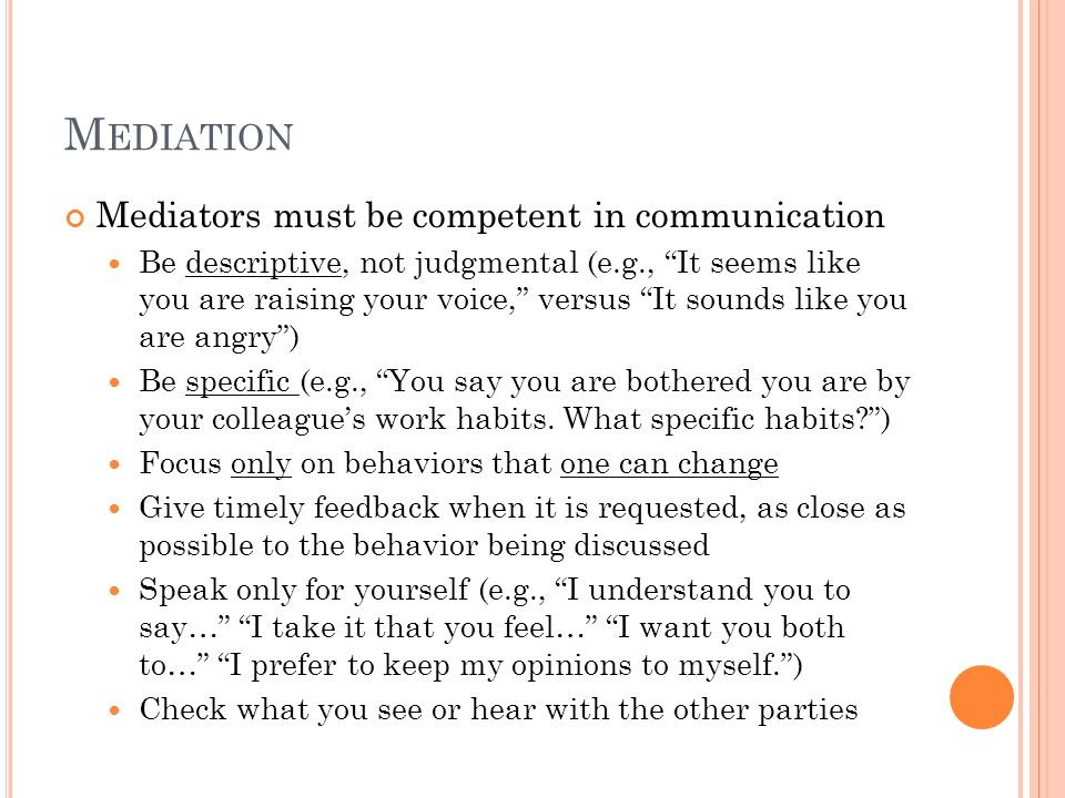 Mediation Mediators must be competent in communication