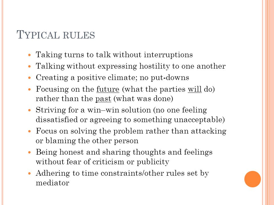 Typical rules Taking turns to talk without interruptions