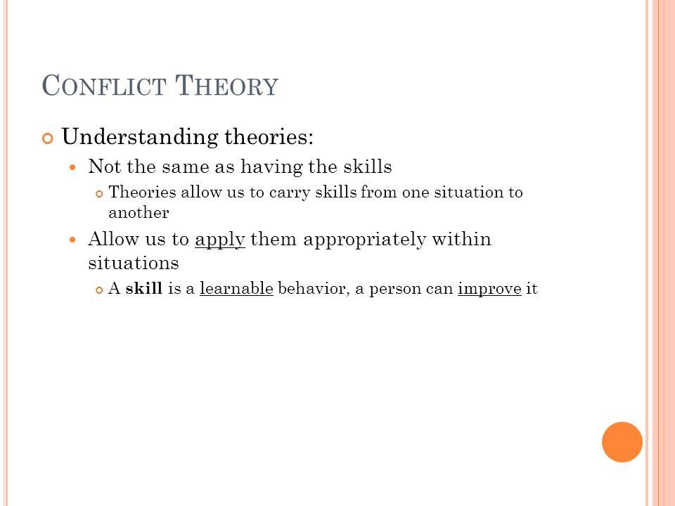 Conflict Theory Understanding theories: