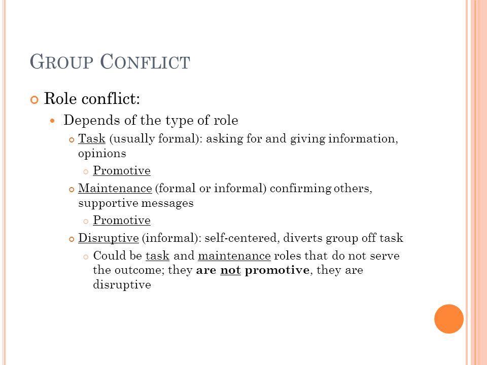 Group Conflict Role conflict: Depends of the type of role