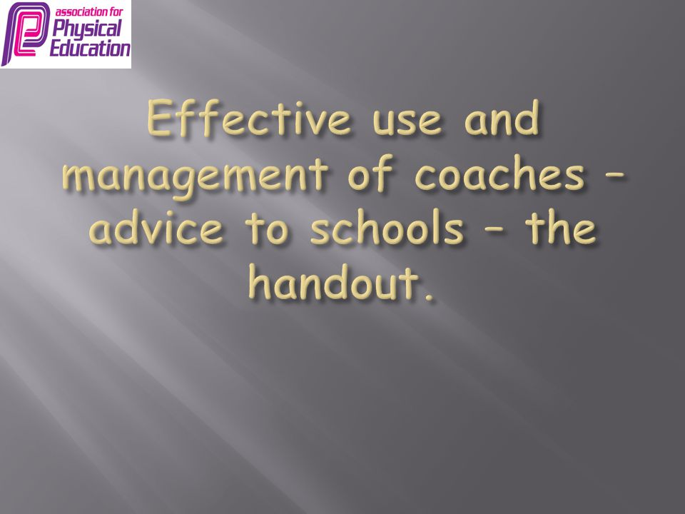 Effective use and management of coaches – advice to schools – the handout.
