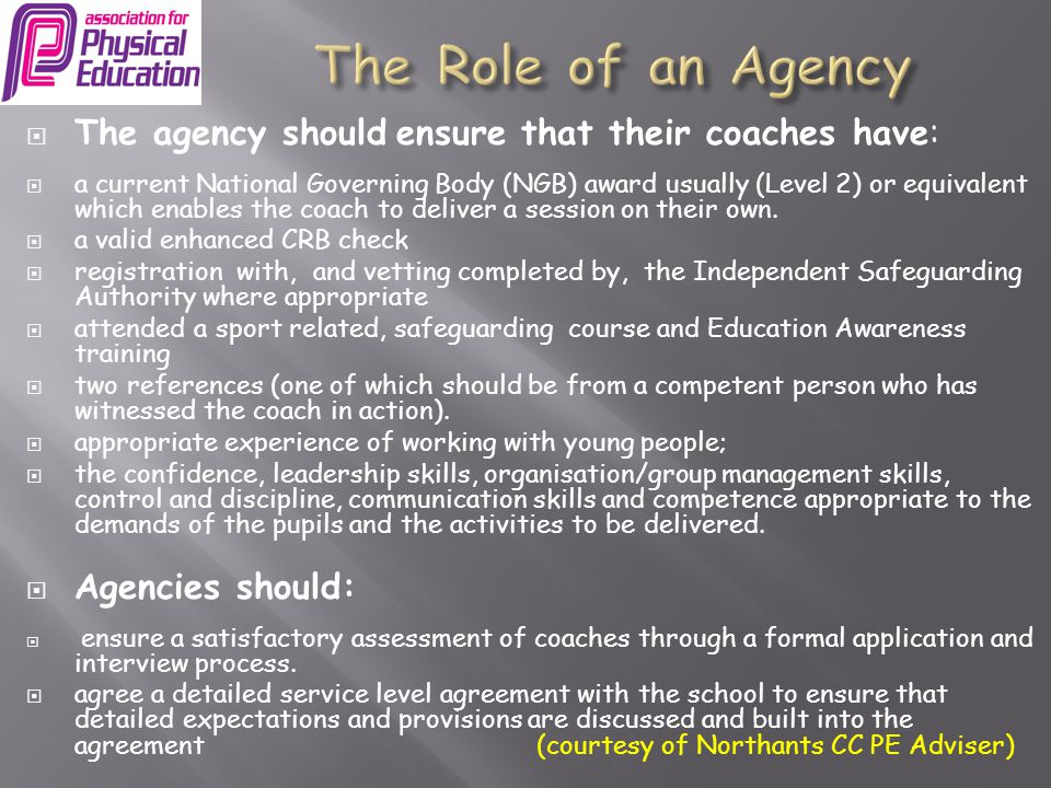 The Role of an Agency The agency should ensure that their coaches have: