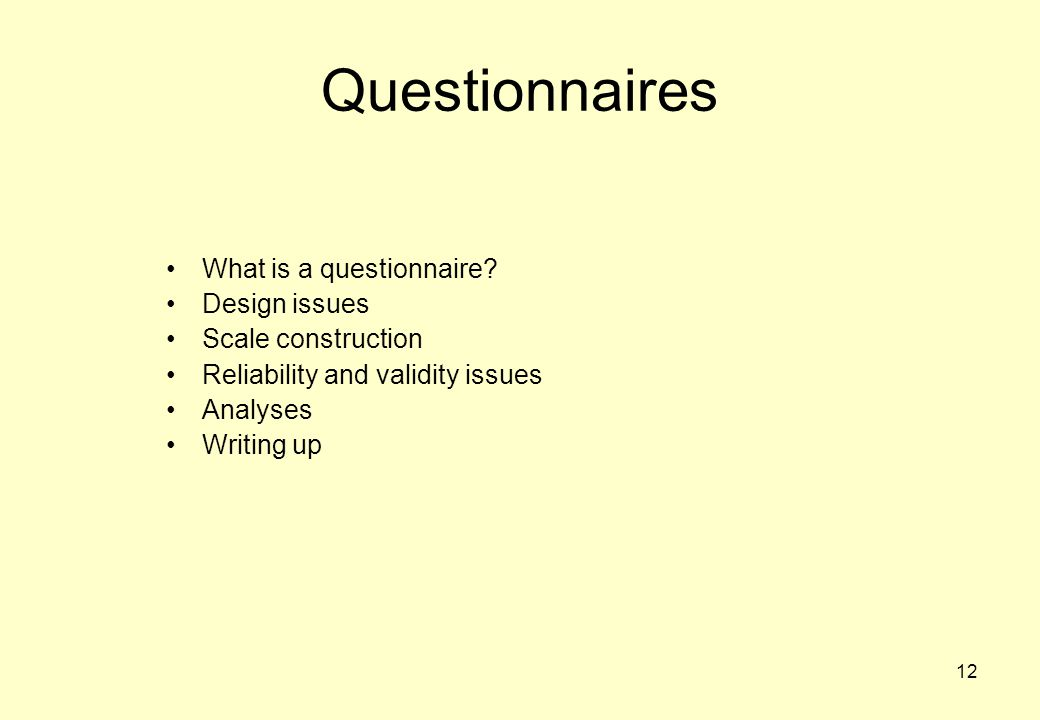 Questionnaires What is a questionnaire Design issues
