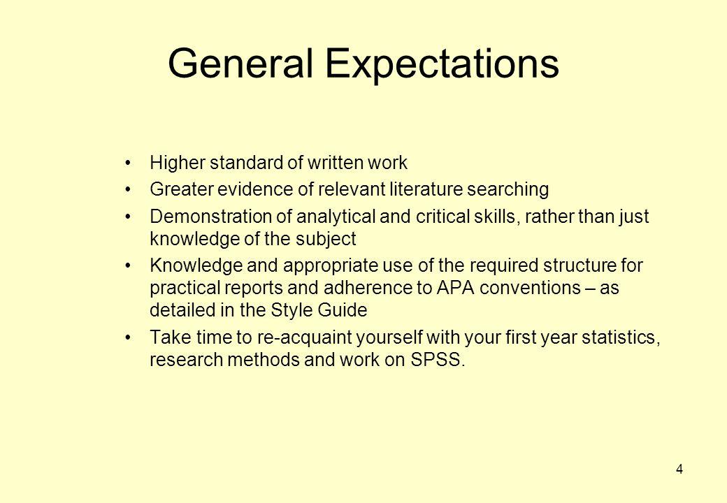 General Expectations Higher standard of written work