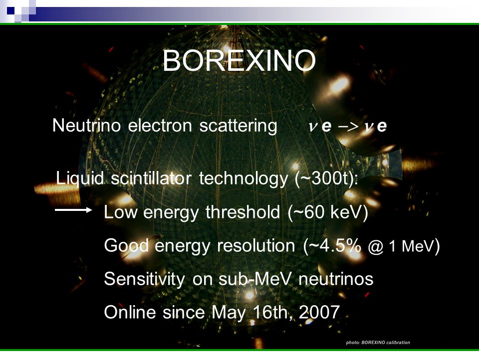 BOREXINO Neutrino electron scattering n e -> n e