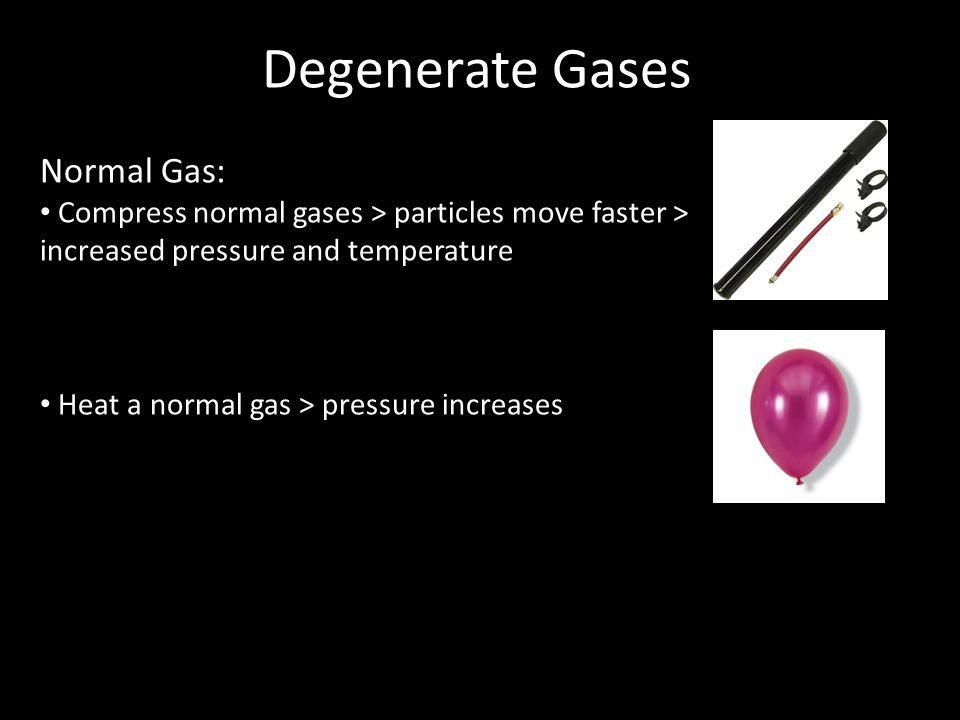 Degenerate Gases Normal Gas: