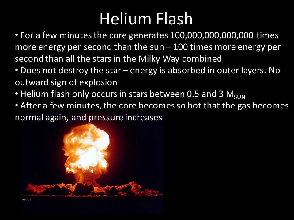 Helium FlashFor a few minutes the core generates 100,000,000,000,000 times. more energy per second than the sun – 100 times more energy per.